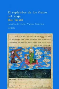 libro de ibn arabi el esplendor de los frutos del viaje