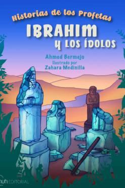 Libro de las historias de los profetas para niños, Ibrahim y los idolos